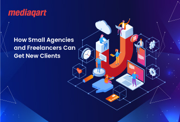 How Small Agencies and Freelancers Can Get New Clients